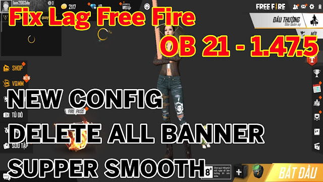 Fix Lag Free Fire OB21 - 1.47.5 New Config, Delete All Banner, Supper Smooth | HQT LAG FREE FIRE