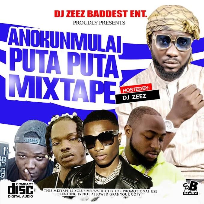 [Mixtape] DJ Zeez Baddest – Anokunmulai x Puta Puta Mixtape