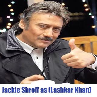 Jakie Shroff as (Lashkar Khan)