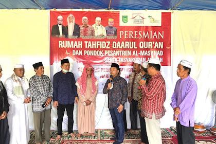 Resmikan Rumah Tahfidz, Abdul Wahid Berharap Ponpes Almasyhad Jadi Wadah Menempa Generasi Berkarakter dan Berakhlak