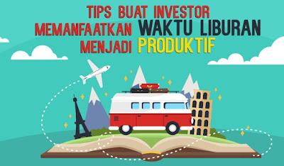 Tips Liburan Yang Produktif
