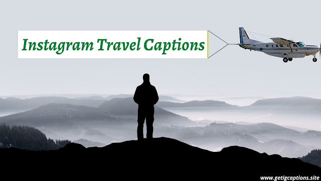Travel Captions,Instagram Travel Captions,Travel Captions For Instagram