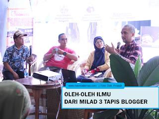 Oleh-Oleh Ilmu dari Talkshow Milad 3 Tapis Blogger