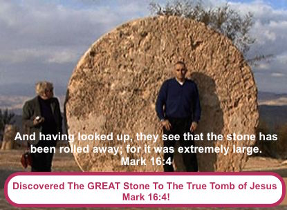 The GREAT stone Discovered, to the Tomb of Jesus.