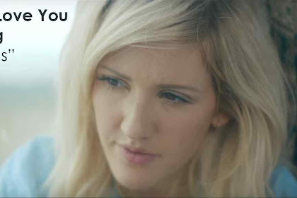 'Ellie Goulding - How Long Will I Love You' Complete Lyrics