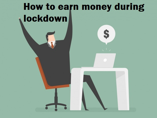 How to earn money during lockdown