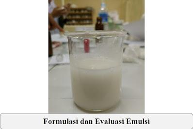 Formulasi dan Evaluasi Emulsi