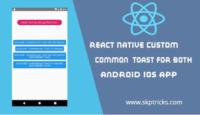 React Native Custom Common Toast for both Android iOS App