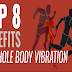 Top 8 Benefits of Whole Body Vibration #infographic