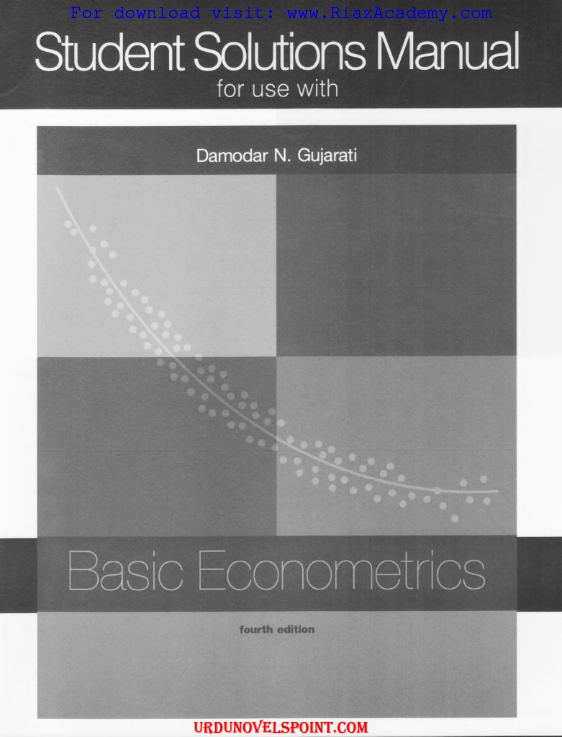 Solution Manual of Econometrics by Gujrati 4th Edition Free Download