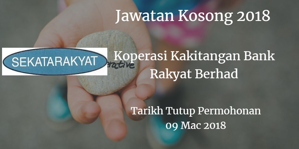 Jawatan Kosong Koperasi Kakitangan Bank Rakyat Berhad 09 Mac 2018