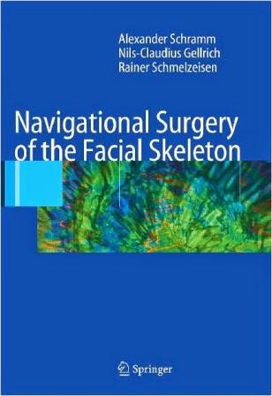 Navigational Surgery of the Facial Skeleton-A. Schramm, N.-C. Gellrich,R. Schmelzeisen-2007.pdf