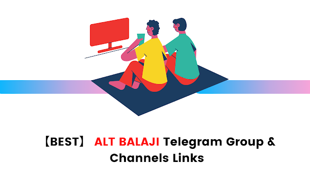 ALT Balaji Telegram Group & Channels