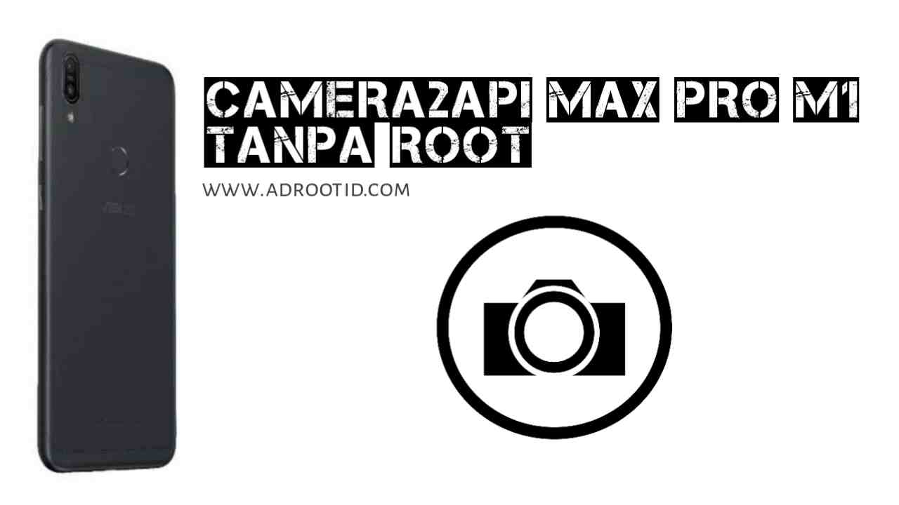 Enable Camera2API Max Pro M1 tanpa Root