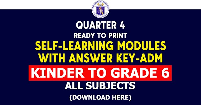 Kinder to Grade 6 - 4th Quarter SLM with Answer key - ADM (All Subjects) Free Download