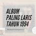 CARTA  ALBUM PALING LARIS TAHUN 1994