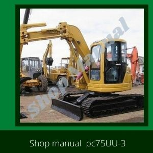 Shop Manual pc75uu-3 excavator komatsu