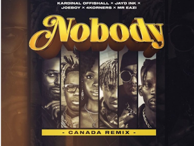 "DJ Neptune – ""Nobody (Canada Remix)"" ft. 4Korners, Kardinal Offishall, Jayd Ink, Joeboy, Mr Eazi"