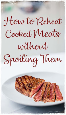 the best way to reheat cooked meat, keep meat tender when reheating, safe way to reheat meats
