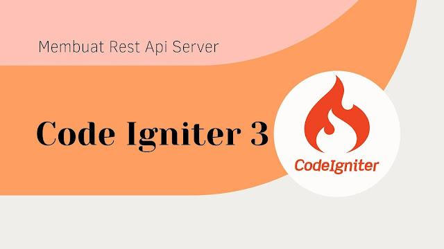 Membuat Rest Api Server Dengan Code Igniter 3