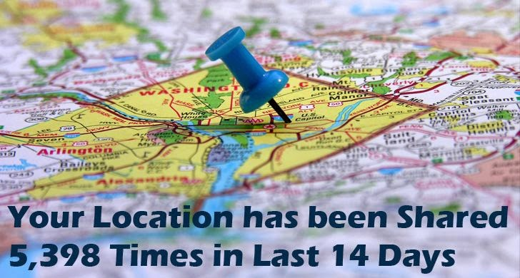 Your Location has been Shared 5,398 Times in Last 14 Days