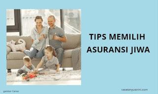 Tips Memilih Asuransi Jiwa