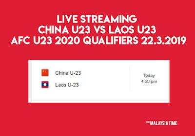 Live Streaming China u23 vs Laos u23 AFC 2020 Qualifiers 22.3.2019
