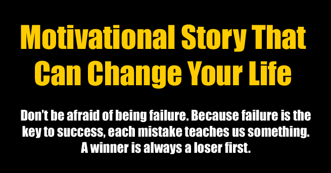 Motivational Story that Can Change Your Life