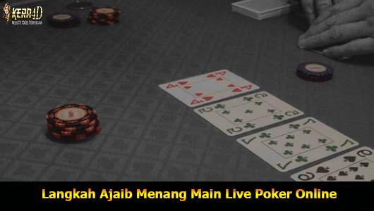 Langkah Ajaib Menang Main Live Poker Online