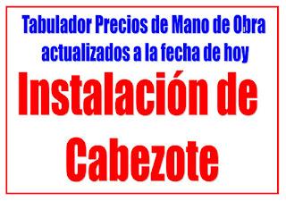 Instalación de Cabezote, precio de mano de obra