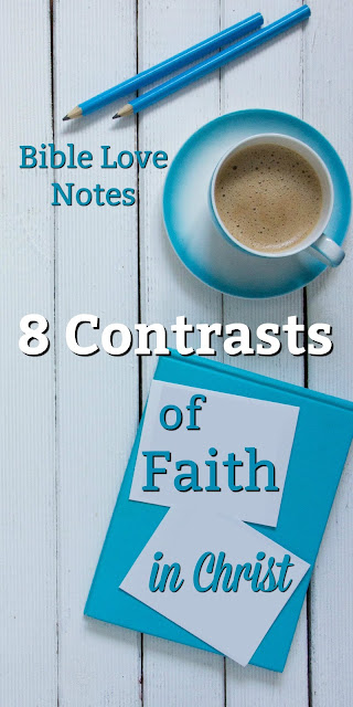 Faith is a wonderful, active, alive lifestyle filled with complementary contrasts. This 1-minute devotion explains 8 of them. #Faith #BibleLoveNotes #Bible #Devotions