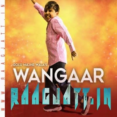 Wangaar by Golu Majhe Wala & Candy Saab lyrics