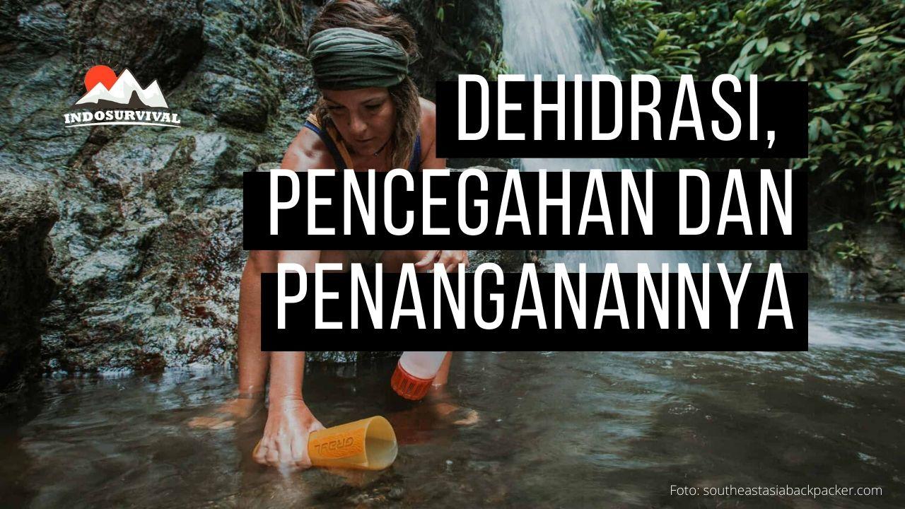 Mengenal Dehidrasi, Pencegahan dan Penanganannya