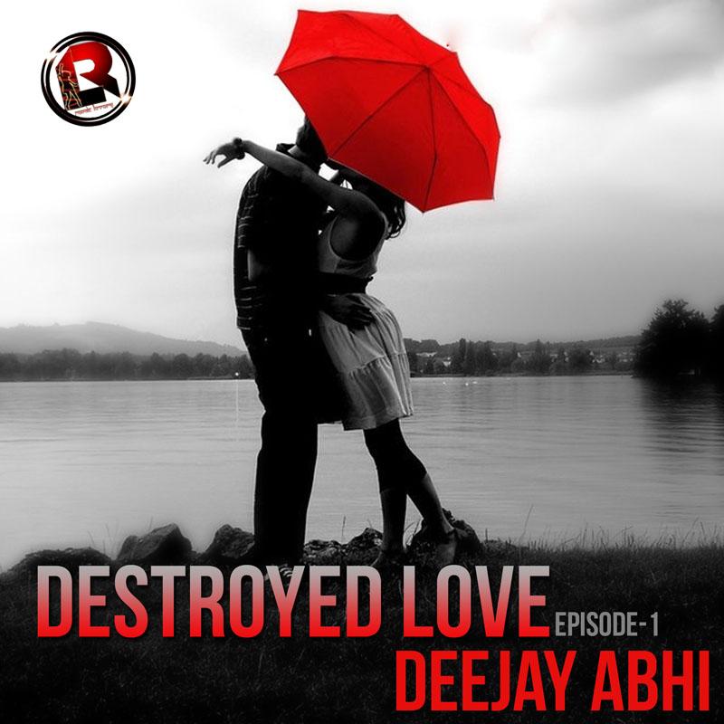 Bhagwa Rang Dj: Destroyed Love Episode-1