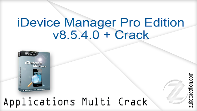 iDevice Manager Pro Edition v8.5.4.0 + Crack   |  20 MB