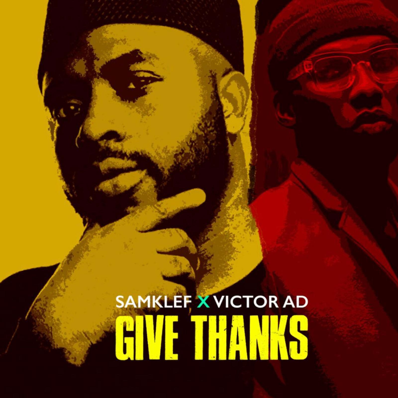 Samklef ft. Victor AD - Give Thanks #Arewapublisize