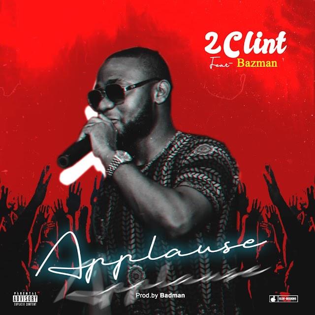 MUSIC : 2Clints - Applause (ft. Bazman )