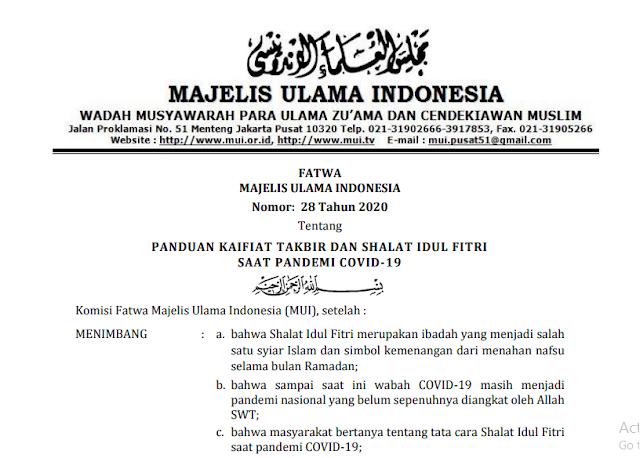 ajelis Ulama Indonesia (MUI) melalui Majelis Fatwa MUI telah mengeluarkan Panduan Pelaksanaan Takbir dan Shalat Idul Fitri mengingat kondisi Pandemi Covid-19