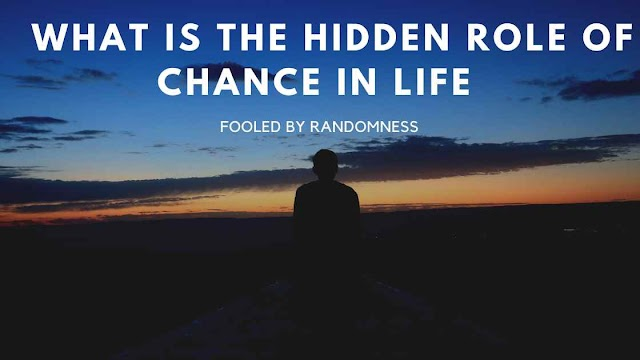 What is The Hidden Role of Chance in Life