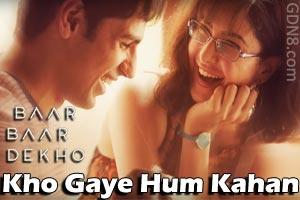 Kho Gaye Hum Kahan – Baar Baar Dekho