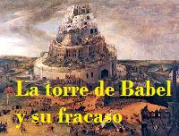 LA TORRE DE BABEL Y SU FRACASO