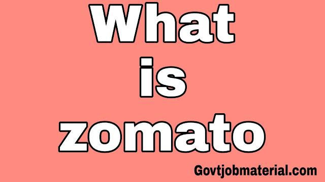 What is zomato, zomato kya hai,