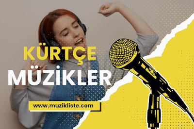 En Çok Dinlenen Kürtçe Şarkılar, Kürtçe Şarkı Listesi