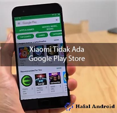 √ 5+ Solusi Xiaomi Tidak Ada Google Play Store