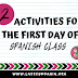 2 Activities First Day of Spanish Class