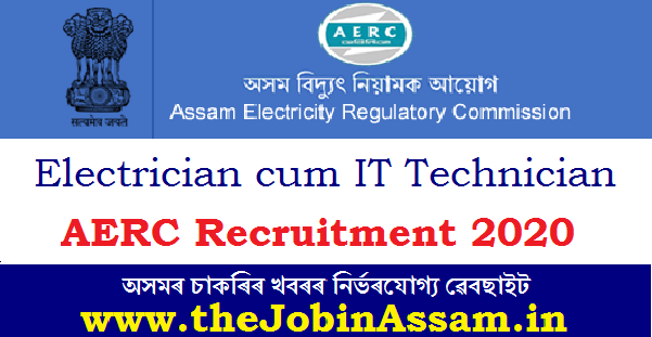 Assam Electricity Regulatory Commission Recruitment 2020: Apply for Electrician cum IT Technician