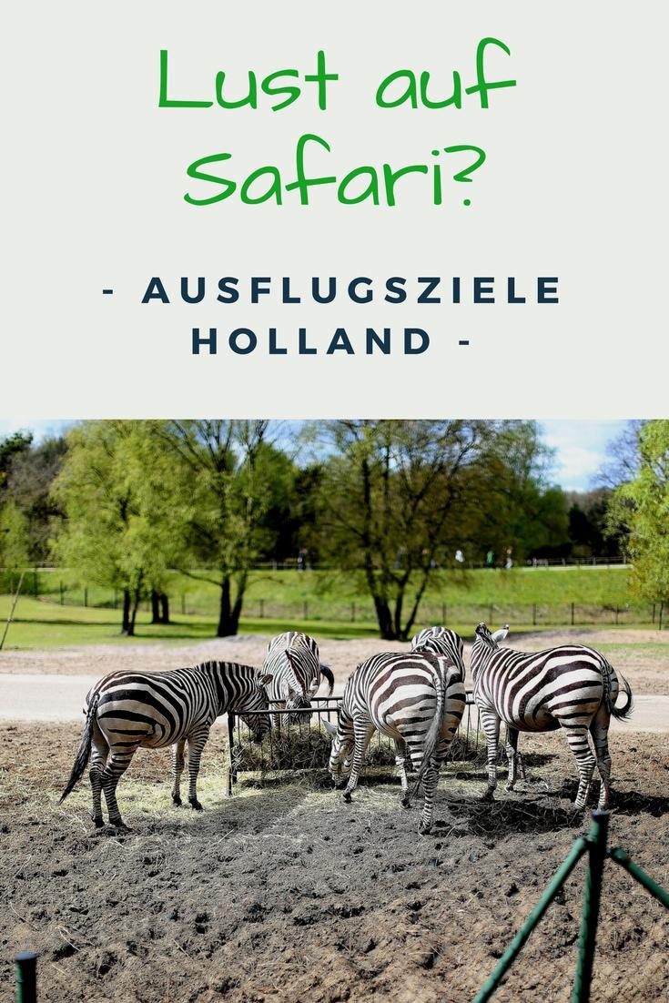 ausflugsziele in holland lust auf safari beauty mami. Black Bedroom Furniture Sets. Home Design Ideas