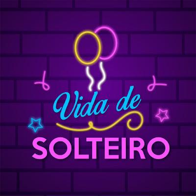 vida_de_solteiro_jununesmacedo