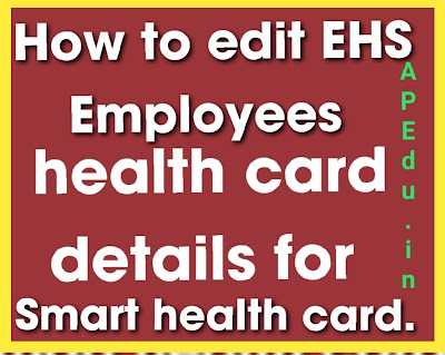 How to edit EHS Employees health card details for Smart health card.