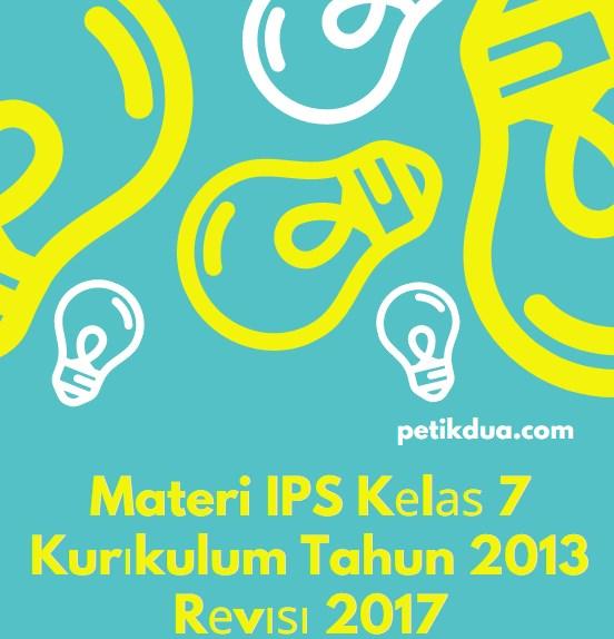 Materi IPS Kеlаѕ 7 Kurіkulum Tahun 2013 Rеvіѕі 2017